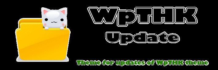 WpTHK Update